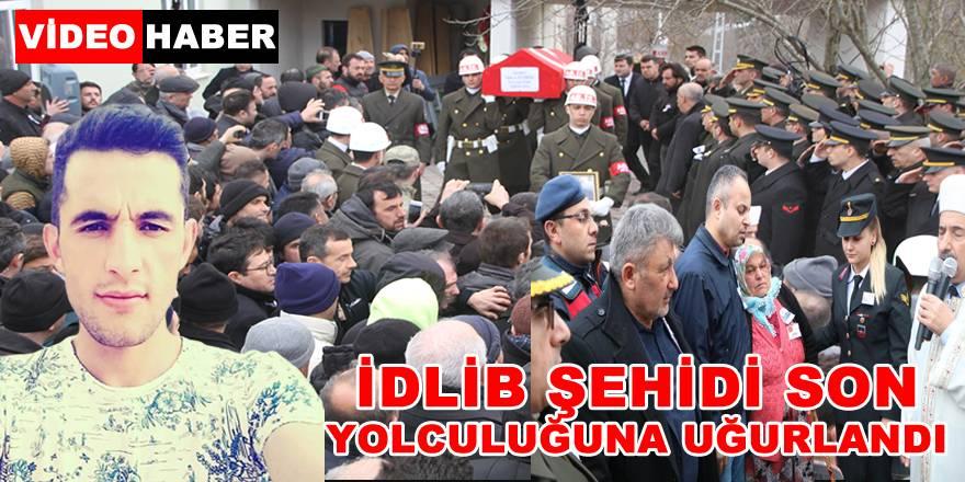 İdlib Şehidi Son Yolculuğuna Uğurlandı