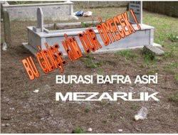 ASRİ MEZARLIK DA REZALET