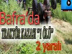 Dikencik Köyünde Traktör devrildi 1 ölü 2 yaralı