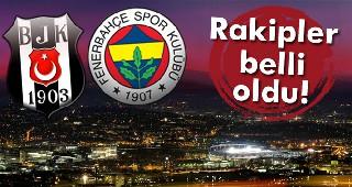 Fenerbahçe ve Beşiktaş'ın Rakipleri
