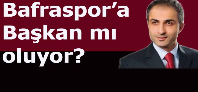 Bafraspor'a Başkan mı olacak?
