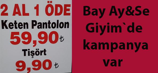 Ay&Se Bay Giyim`de kampanya var!