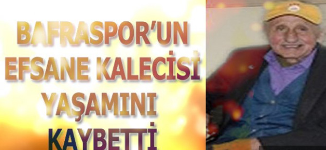 Bafraspor'un efsane kalecisi Ümit Kılıç vefat etti