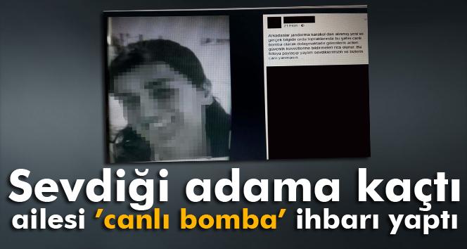 Kaçan kızlarını 'canlı bomba' diye ihbar ettiler