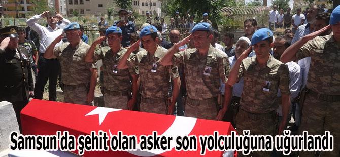 Samsun'da şehit olan asker son yolculuğuna uğurlandı