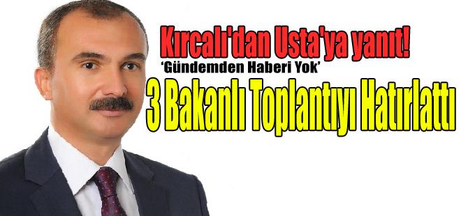 Vekil Kırcalı'dan Usta'ya yanıt!