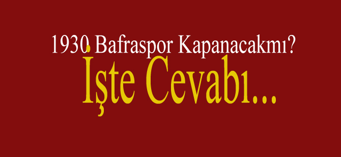 1930 Bafraspor Kapanacak mı?