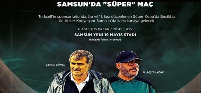 Samsun'da Süper Maç