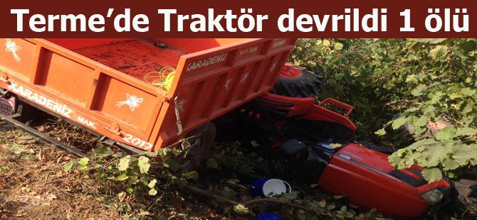 Terme'de Traktör devrildi 1 ölü