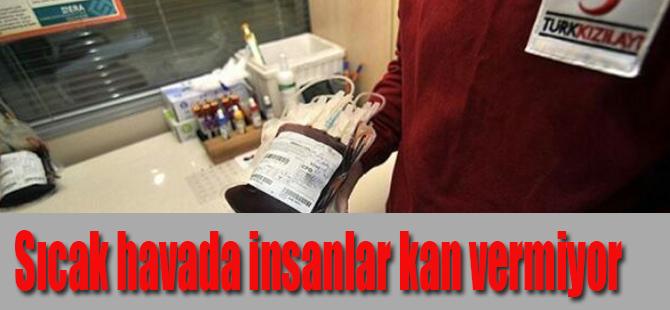 Sıcak havada insanlar kan vermiyor