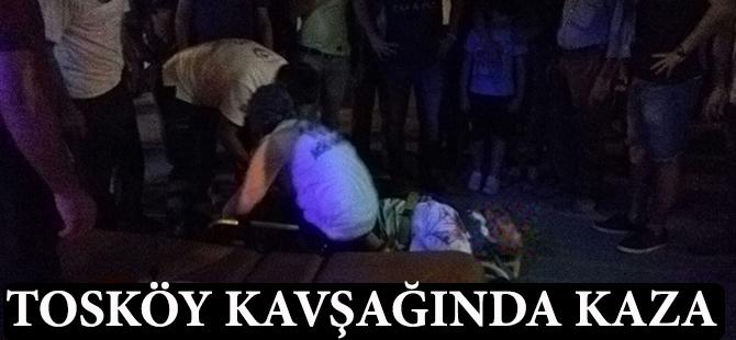 Tosköy kavşağında kaza