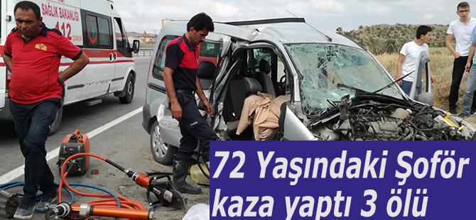 72 Yaşındaki Şoför kaza yaptı 3 ölü