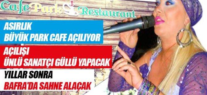 ASIRLIK BÜYÜK PARK CAFE AÇILIYOR