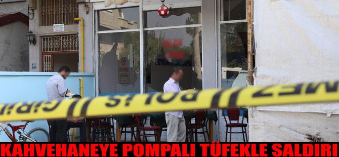 Kahvehaneye Pompalı Tüfekle Saldırı