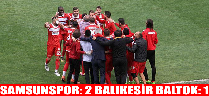 Samsunspor: 2 Balıkesir Baltok: 1