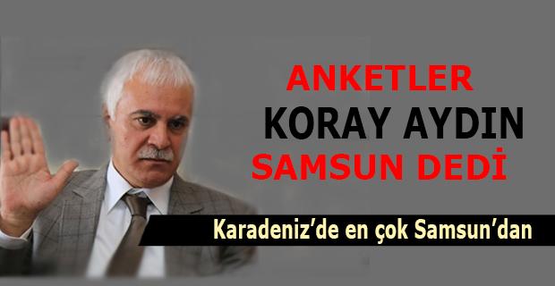 Karadeniz'de en çok oy Samsun'dan dedi!