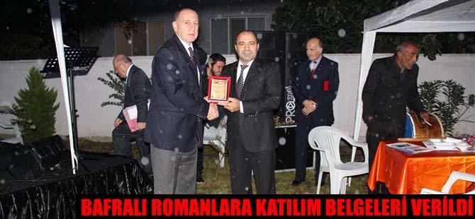 BAFRALI ROMANLARA KATILIM BELGELERİ VERİLDİ