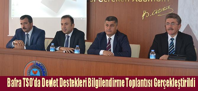 Bafra TSO'da Devlet Destekleri Bilgilendirme Toplantısı Gerçekleştirildi