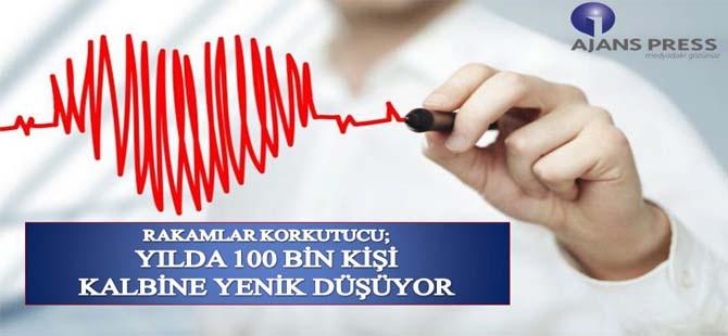 YILDA 100 BİN KİŞİ KALBİNE YENİK DÜŞÜYOR