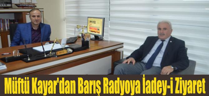 Müftü Kayar'dan Barış Radyoya İadeyi Ziyaret