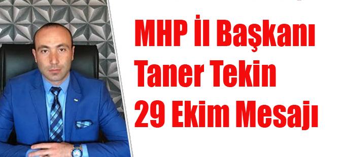 MHP İl Başkanı Taner Tekin 29 Ekim Mesajı