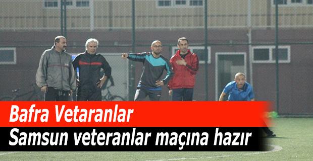 Bafra Vetaranlar  Samsun veteranlar maçına hazır