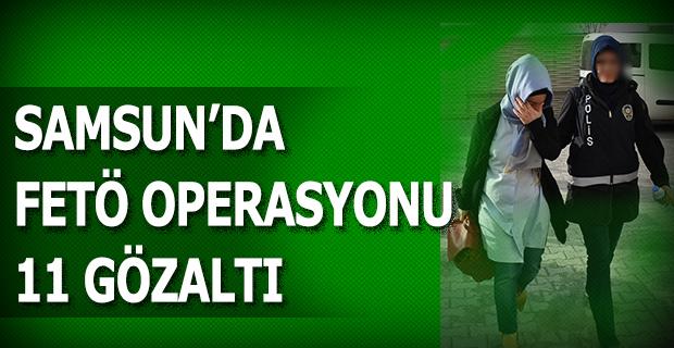 Samsun'da 11 zanlı gözaltında