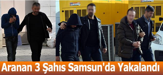 Aranan 3 Şahıs Samsun'da Yakalandı