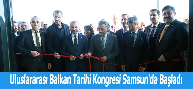 Uluslararası Balkan Tarihi Kongresi Samsun'da Başladı