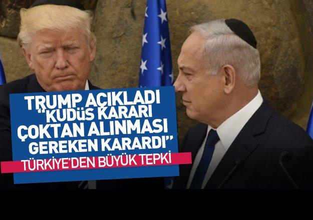 Donald Trump: Kudüs'ün başkent olması gecikmiş bir karar