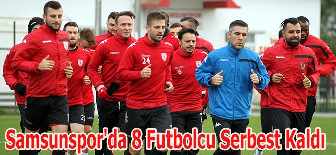 Samsunspor'da 8 Futbolcu Serbest Kaldı