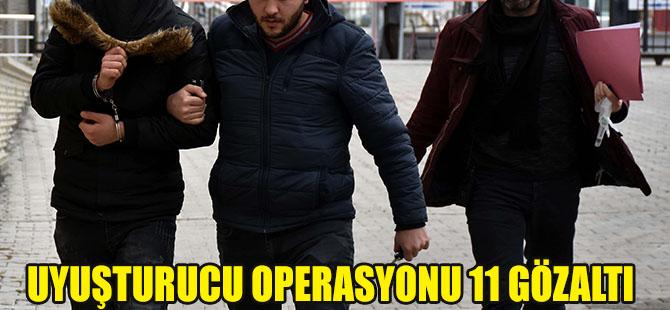 Uyuşturucu Operasyonu 11 Gözaltı