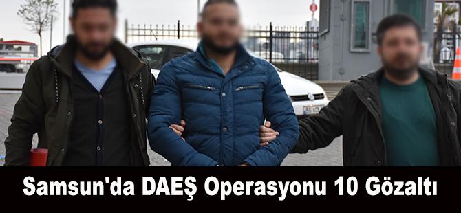 Samsun'da DAEŞ Operasyonu 10 Gözaltı