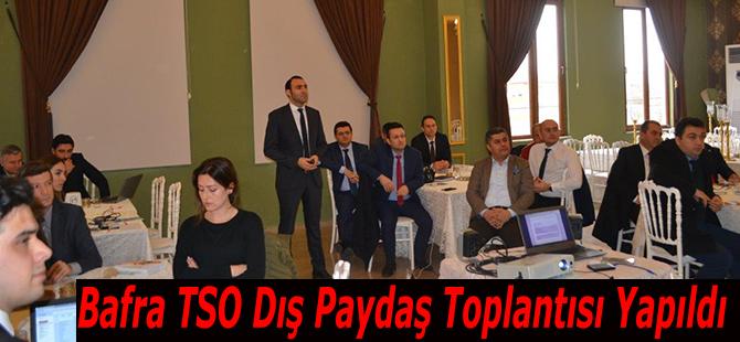 Bafra TSO Dış Paydaş Toplantısı Yapıldı