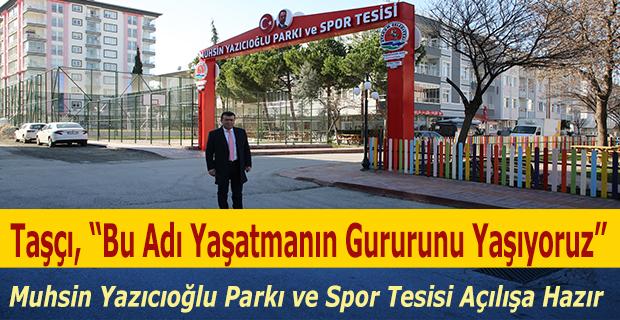Muhsin Yazıcıoğlu Parkı ve Spor Tesisi Açılışa Hazır