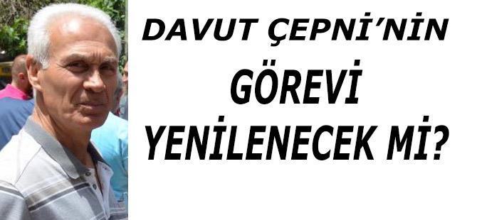 Davut Çepni'nin Görevi Yenilenecek mi?