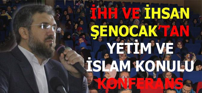 İHH ve İhsan Şenocak'tan Yetim ve İslam  Konferansı