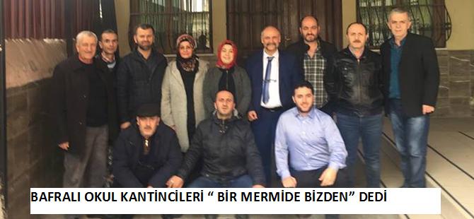 """BAFRALI OKUL KANTİNCİLERİ """" BİR MERMİDE BİZDEN"""" DEDİ"""