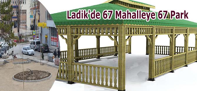 Ladik'de 67 Mahalleye 67 Park