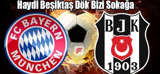 Haydi Beşiktaş Dök Bizi Sokağa