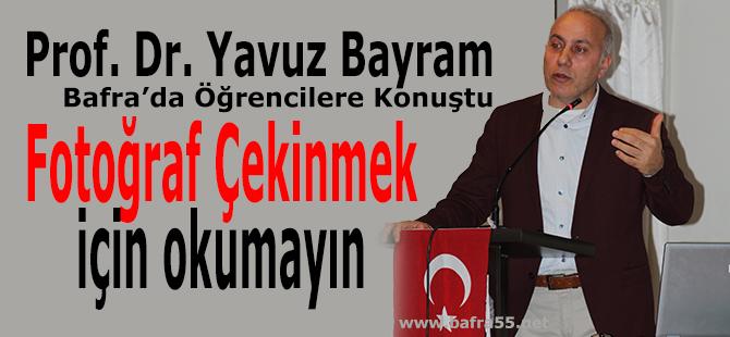 Profesör Doktor Yavuz Bayram :Resim Çekinmek için okumayın