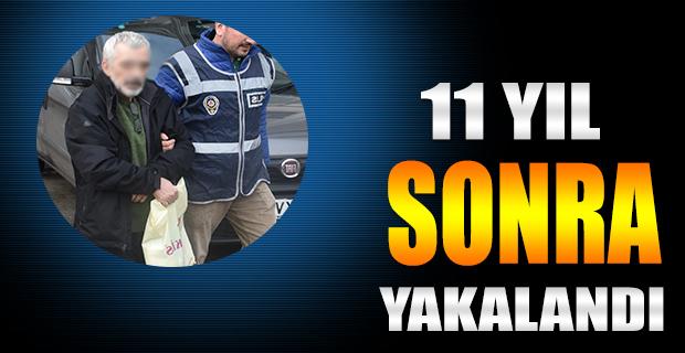 11 Yıl Sonra Yakalandı