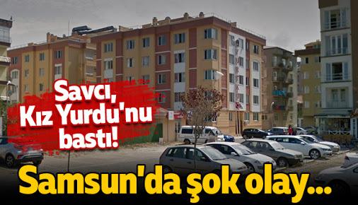 Samsun'da Savcı Kız Yurdunu Bastı