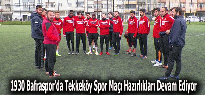 1930 Bafraspor'da Tekkeköy spor Maçı Hazırlıkları Devam Ediyor