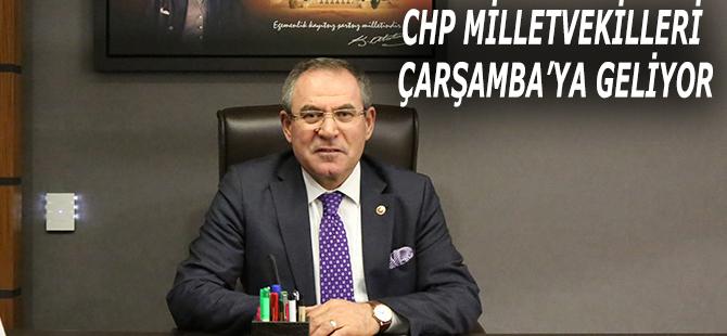 CHP MİLLETVEKİLLERİ ÇARŞAMBA'YA GELİYOR