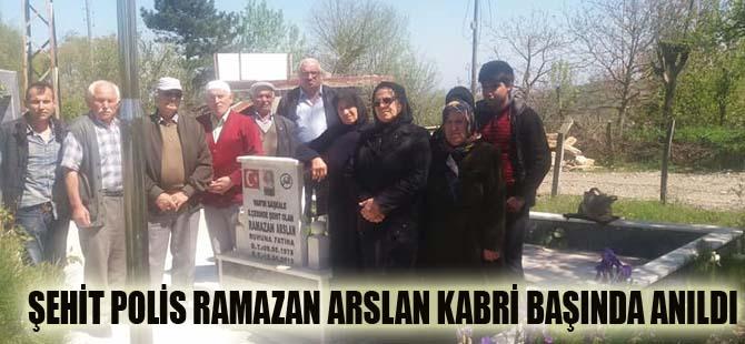 ŞEHİT POLİS RAMAZAN ARSLAN KABRİ BAŞINDA ANILDI
