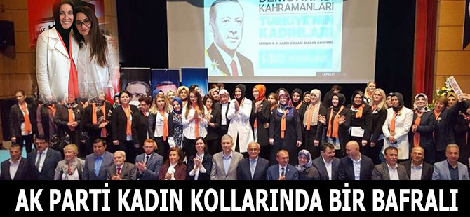 AK PARTİ KADIN KOLLARINDA BİR BAFRALI