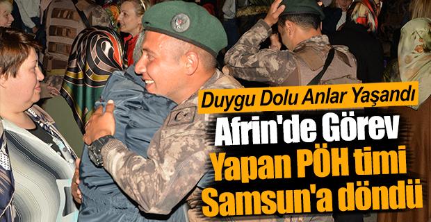 Afrin'de görev yapan PÖH timi Samsun'a döndü