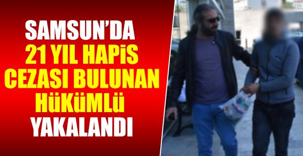 Hakkında 21 yıl hapis cezası bulunan hükümlü yakalandı
