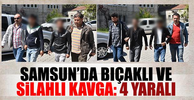 Samsun'da silahlı ve bıçaklı kavga: 4 yaralı